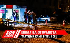 Erbaa'da Otoparkta Tartışma Kanlı Bitti: 1 Ölü
