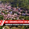Biz Anadoludan Geldik, Neriman Keskin Kaleminden